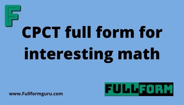 CPCT full form in maths