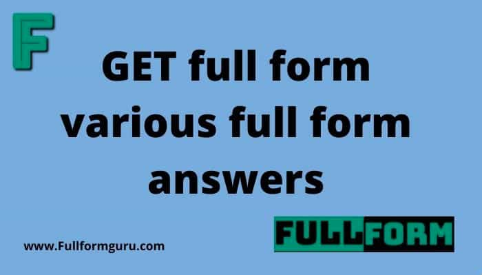 GET full form various full form answers