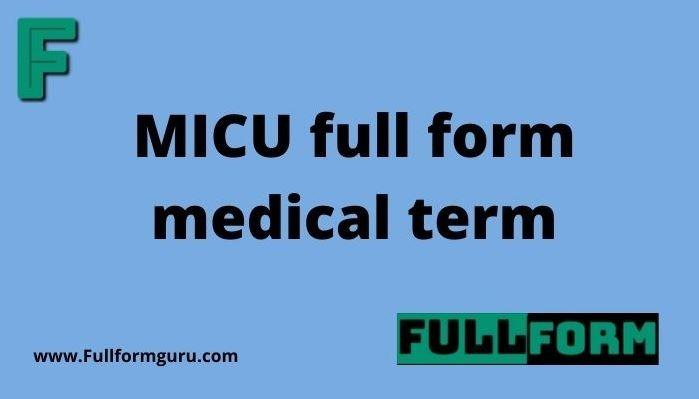 MICU full form medical term