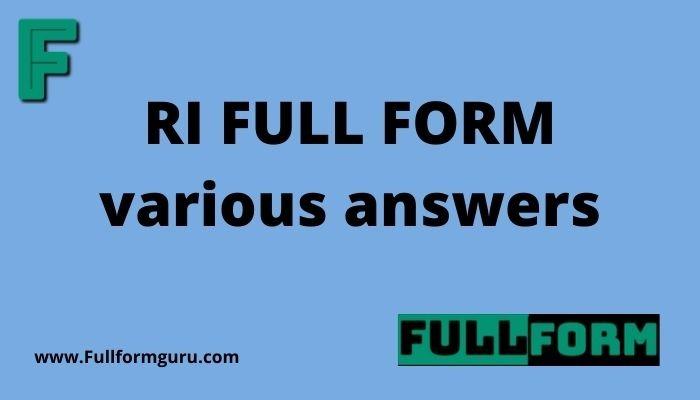 RI FULL FORM various answers