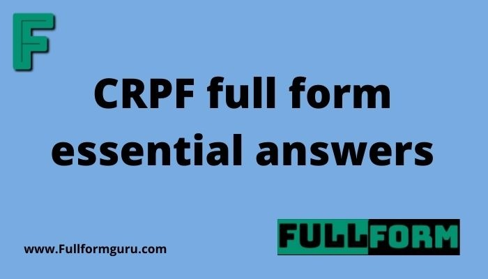 CRPF full form essential answers