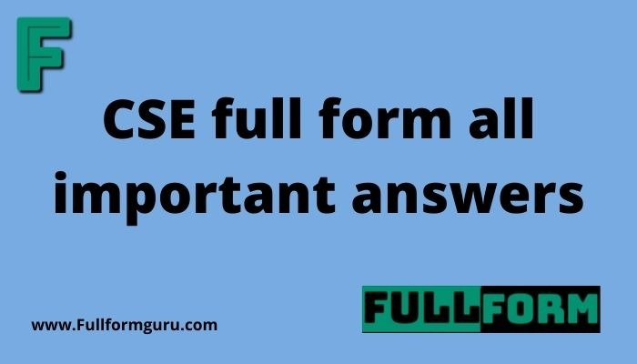 CSE full form all important answers