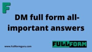 DM full form all-important answers