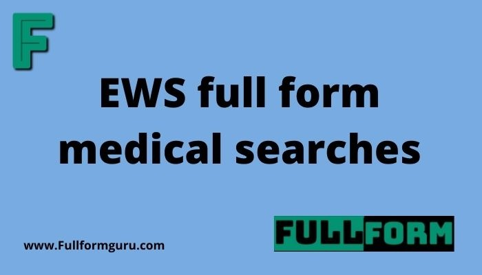 EWS full form medical searches
