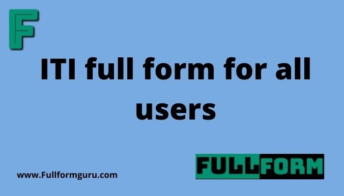 ITI full form for all users