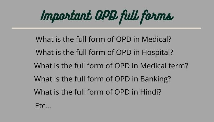 Important OPD full forms