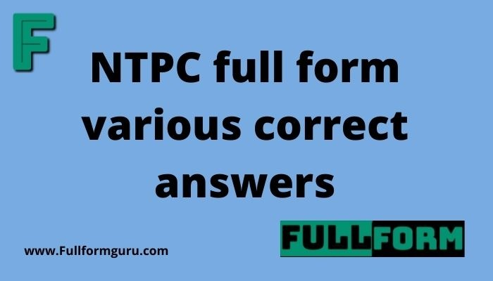 NTPC full form various correct answers