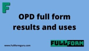 OPD full form results and uses