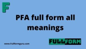 PFA full form all meanings