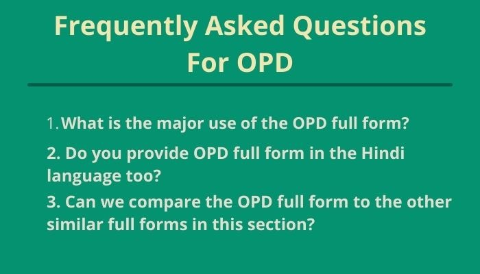 opd full forms and frequently asked questions