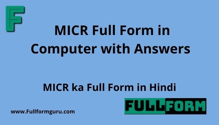 MICR Full Form in Computer with Answers