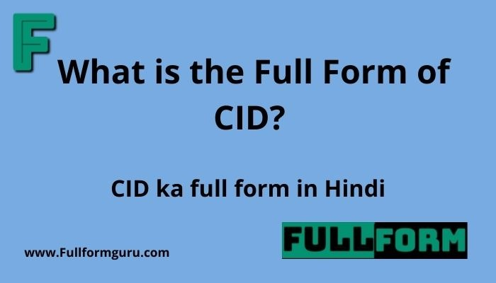 What is the Full Form of CID