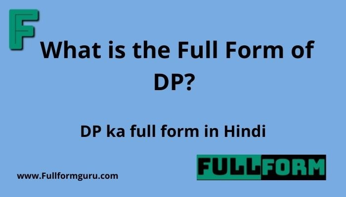 What is the Full Form of DP