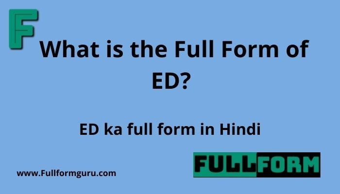 What is the Full Form of ED