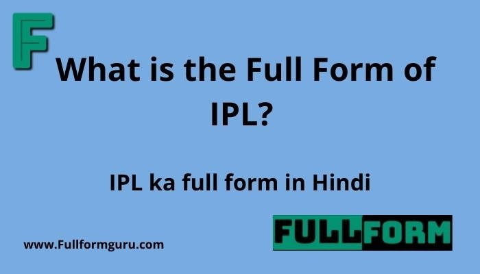 What is the Full Form of IPL