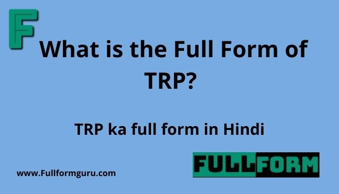 What is the Full Form of TRP
