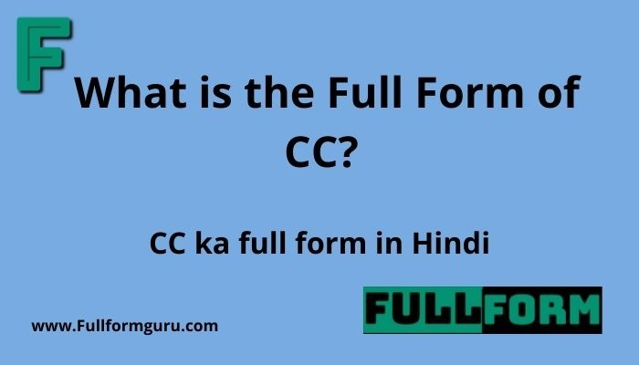 What is the full form of CC in simple terms