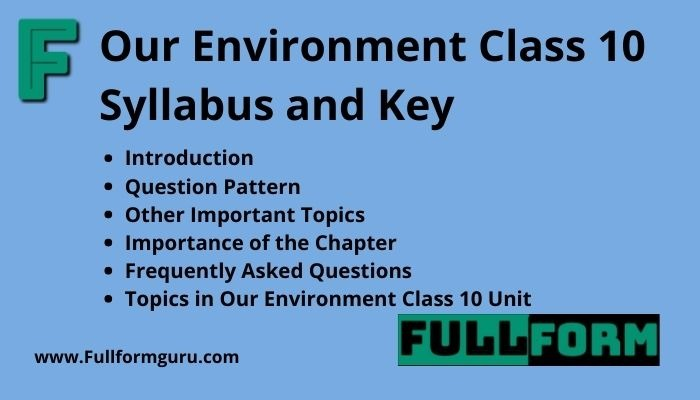 Our Environment Class 10 Syllabus and Key