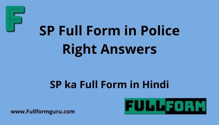 SP Full Form in Police Right Answers