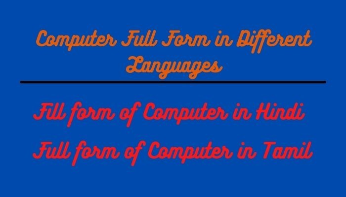 Computer Full Form in Hindi and other Languages