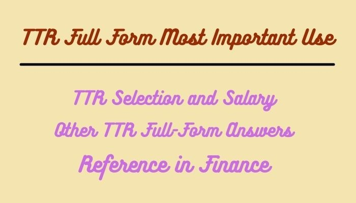 TTR Full Form Most Important Use