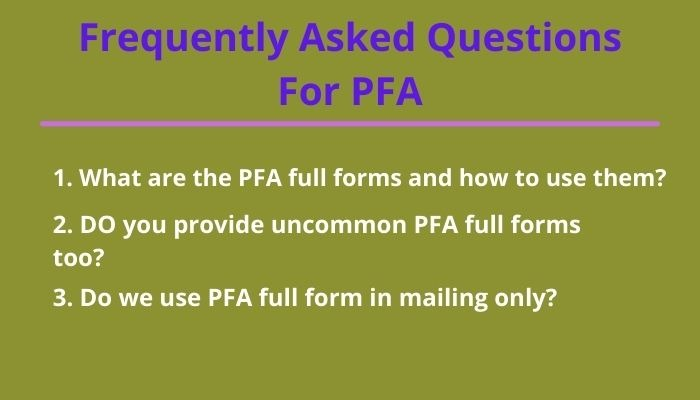 pfa full form and frequently asked questions